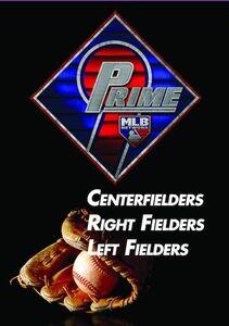 Prime 9: Centerfielders. Right Fielders. Left Fielders.