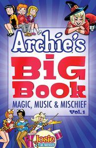 ARCHIES BIG BOOK VOL 1 MAGIC MUSIC & MISCHIEF