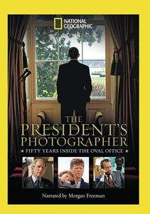 The President's Photographer: 50 Years Inside The Oval Office