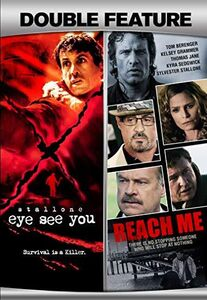 Eye See You /  Reach Me (Sylvester Stallone Double Feature)
