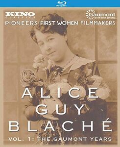 Alice Guy-Blaché: Volume 1: The Gaumont Years