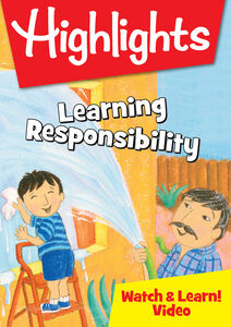 Highlights Watch & Learn: Learning Responsibility