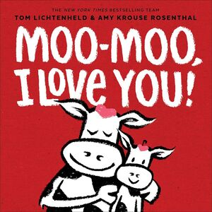 MOO MOO I LOVE YOU