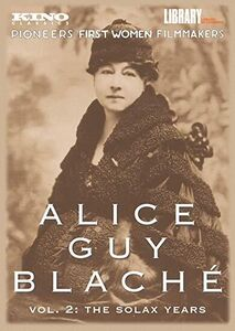 Alice Guy-Blaché: Volume 2: The Solax Years
