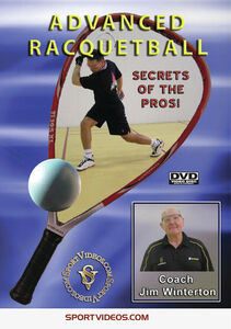 Advanced Racquetball: Secrets Of The Pros