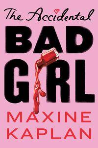ACCIDENTAL BAD GIRL