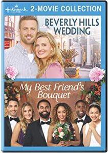 Beverly Hills Wedding /  My Best Friend's Bouquet (Hallmark 2-Movie Collection)