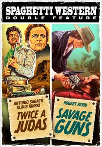 Spaghetti Western Double Feature: Twice a Judas /  Savage Guns