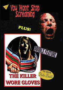 You Won't Stop Screaming/ The Killer Wore Gloves