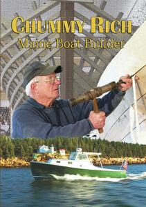 Chummy Rich: Maine Boat Builder