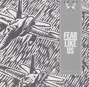 Fear Like Us [Import]