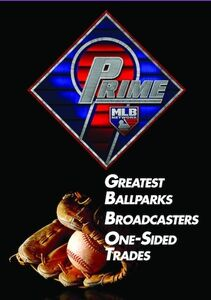 Prime 9: Greatest Ballparks. Broadcasters. One-Sided Trades.