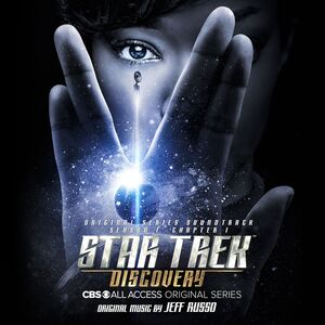 Star Trek Discovery (Original Series Soundtrack: Season 1 Chapter 1)