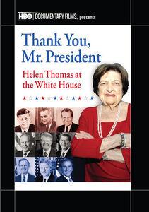 Thank You Mr. President: Helen Thomas at the White