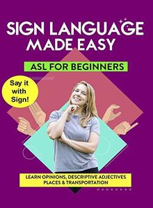 ASL Learn Opinions, Descriptive Adjectives