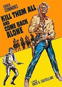 Kill Them All and Come Back Alone (Ammazzali Tutti E Torna Solo)