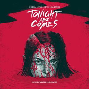 Tonight She Comes (original Soundtrack)