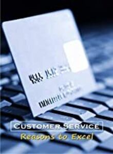 Business & HR Training: Customer Service Reasons to Excel