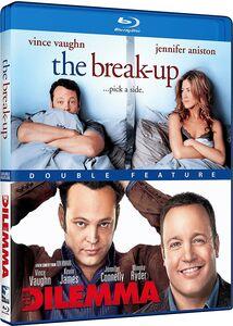 The Break-Up /  The Dilemma