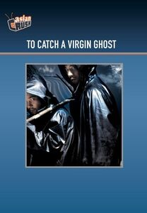 To Catch a Virgin Ghost