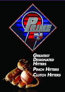 Prime 9: Greatest Designated Hitters. Pinch Hitters. Clutch Hitters.