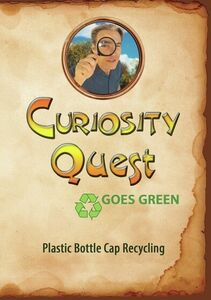 Curiosity Quest Goes Green: Plastic Bottle Cap Recycling