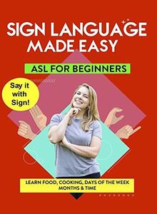 ASL Learn Food, Cooking, Days Of The Week