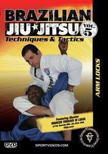 Brazilian Jiu-Jitsu Techniques And Tactics, Vol. 5: Arm Locks