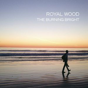 Royal Wood : Burning Bright [Import]