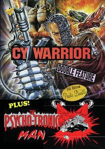 Cy Warrior/ The Psychotronic Man