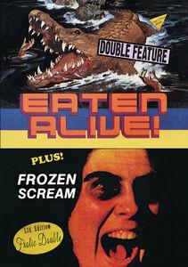 Eaten Alive/ Frozen Scream