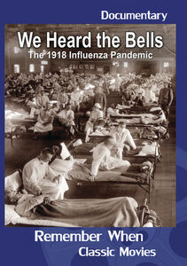 We Heard The Bells: The Influenza Pandemic Of 1918