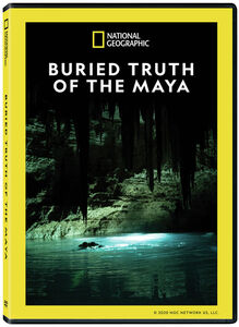 Buried Truth Of The Maya