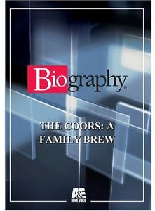 Biography - Coors: A Family Brew