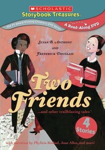 Two Friends: Susan B. Anthony And Frederick Douglass And Other Trailblazing Tales