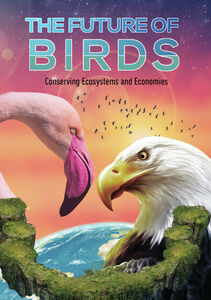 The Future Of Birds: Conserving Ecosystems And Economies