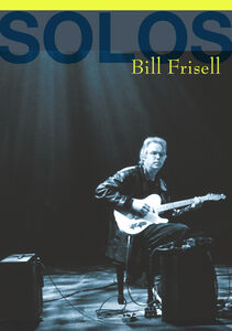 Bill Frisell: Solos: The Jazz Sessions