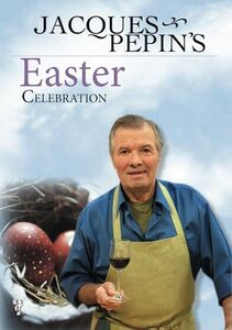 Jacques Pepin's Easter Celebration