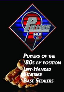 Prime 9: Players of the 80's by Position. Left Handed Starters. BaseStealers.