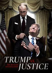 Trump Vs Justice: The Mueller Investigation