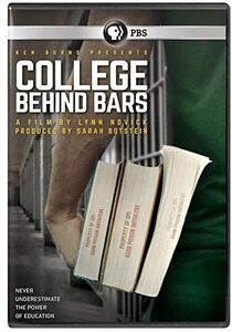 Ken Burns Presents: College Behind Bars: A Film By Lynn Novick