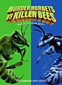 Murder Hornets Vs. Killer Bees