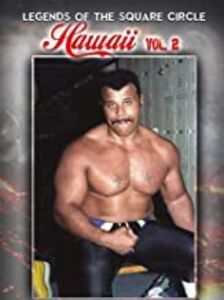 Legends Of The Squared Circle: Hawaii Wrestling 2