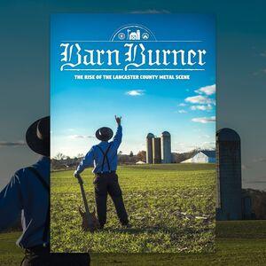 Barn Burner: Rise of Lancaster County Metal Scene