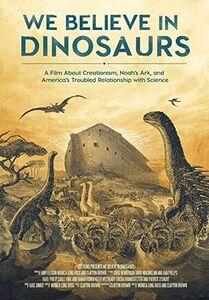 We Believe In Dinosaurs