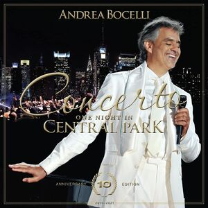 Andrea Bocelli: Concerto: One Night in Central Park (10th Anniversary)