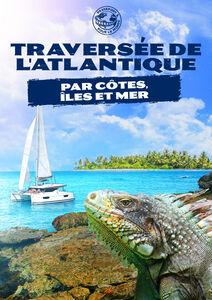 Passeport Pour Le Monde: Traversee De L'atlantique Par Cotes, Iles   Et Mer