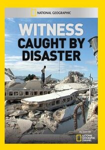 Witness: Caught by Disaster
