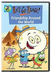 Let's Go Luna!: Friendship Around The World