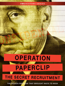 Operation Paperclip: The Secret Recruitment